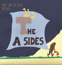 The A Sides / Noah and the Whale Presents The A Sides