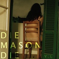 Die Mason Die / You're Lonely