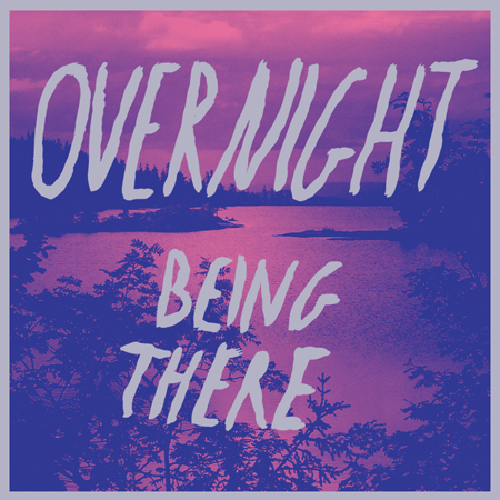 Being There / Overnight EP
